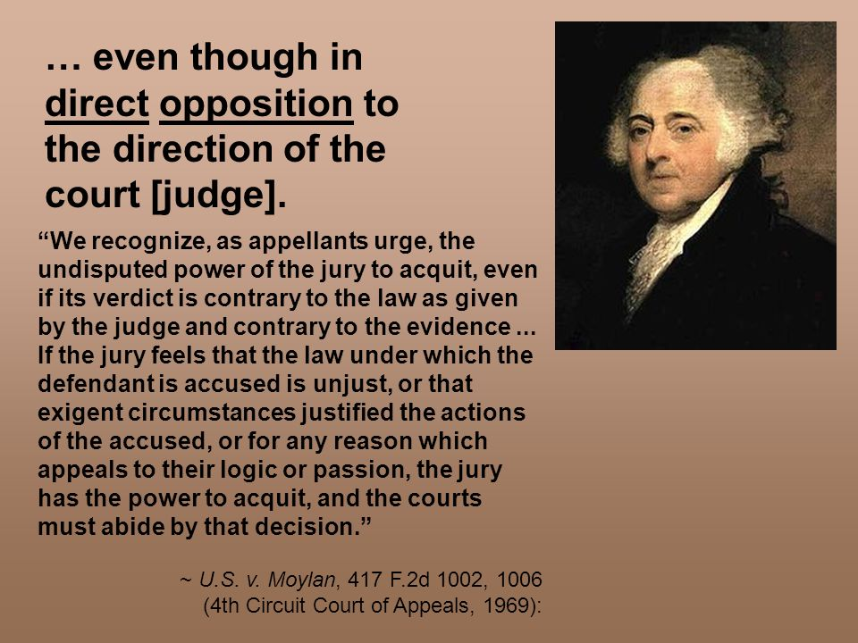 … even though in direct opposition to the direction of the court [judge].